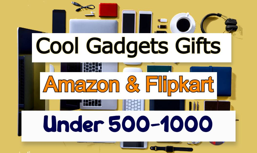 Cool Gadgets Gifts Under 500-1000