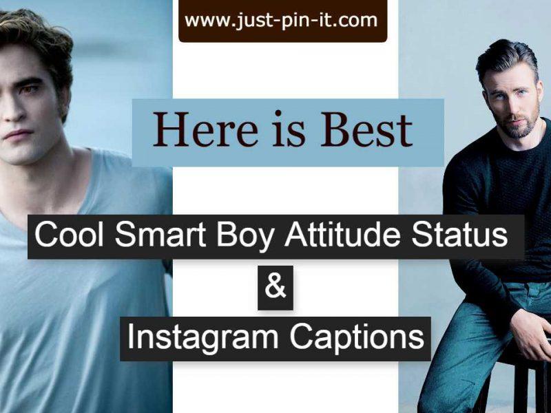 Cool Smart Boy Attitude Status & Instagram Captions